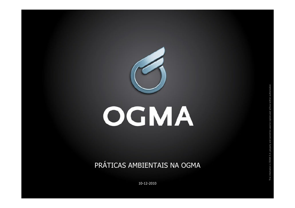 10-12-2010                         PRÁTICAS AMBIENTAIS NA OGMA             This information is OGMA S.A. property and cann...