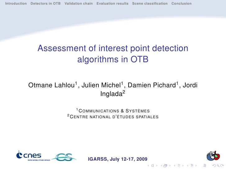 Introduction Detectors in OTB Validation chain Evaluation results Scene classification Conclusion                     Asses...