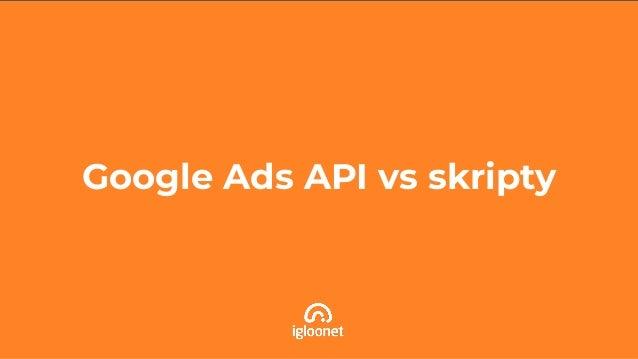 Google Ads API vs skripty