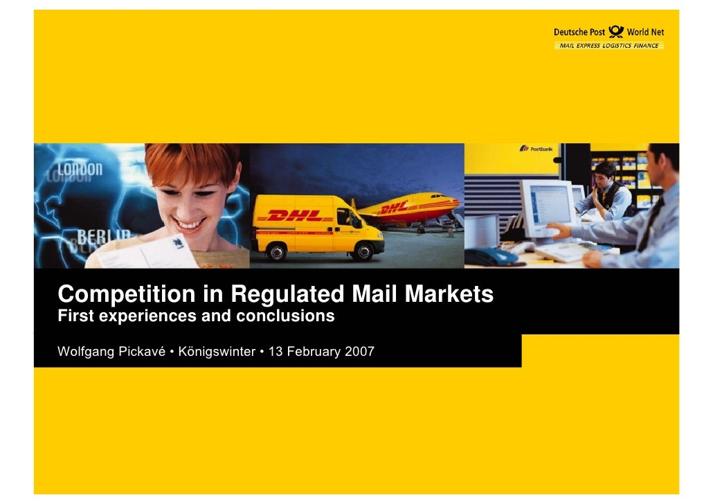 Competition in Regulated Mail Markets First experiences and conclusions  Wolfgang Pickavé • Königswinter • 13 February 2007
