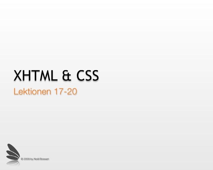 XHTML & CSS Lektionen 17-20      © 2009 by Noël Bossart