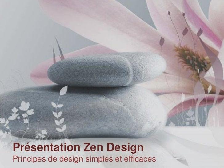 Présentation Zen DesignPrincipes de design simples et efficaces