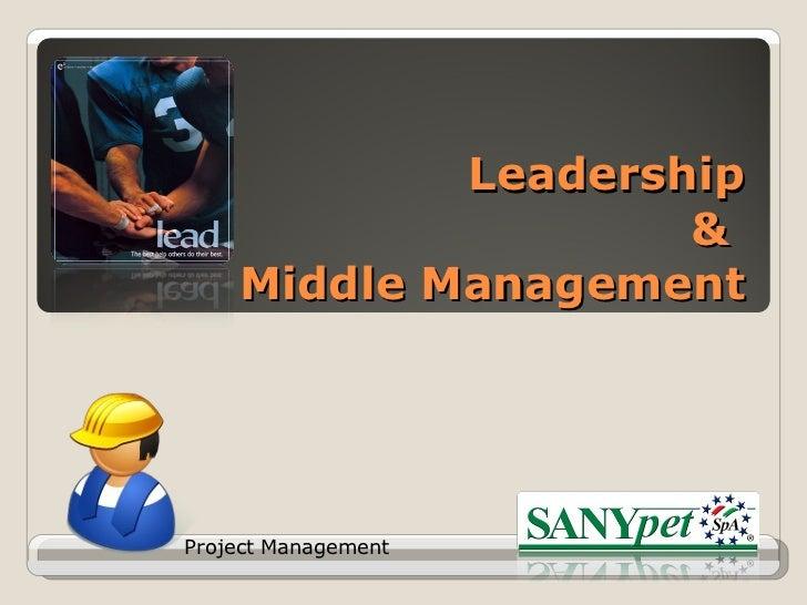 Leadership  &  Middle Management Project Management