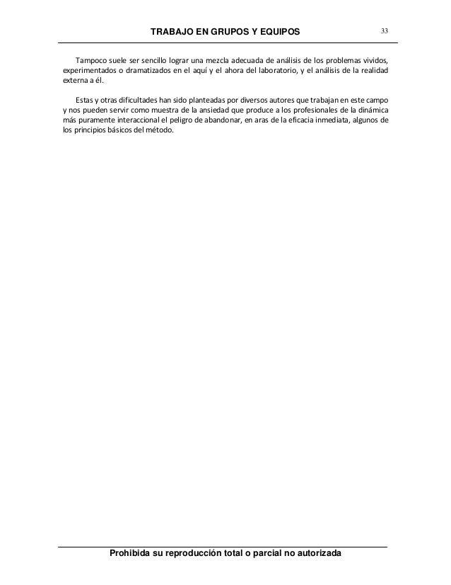 TRABAJO EN GRUPOS Y EQUIPOS Prohibida su reproducción total o parcial no autorizada 33 Tampoco suele ser sencillo lograr u...