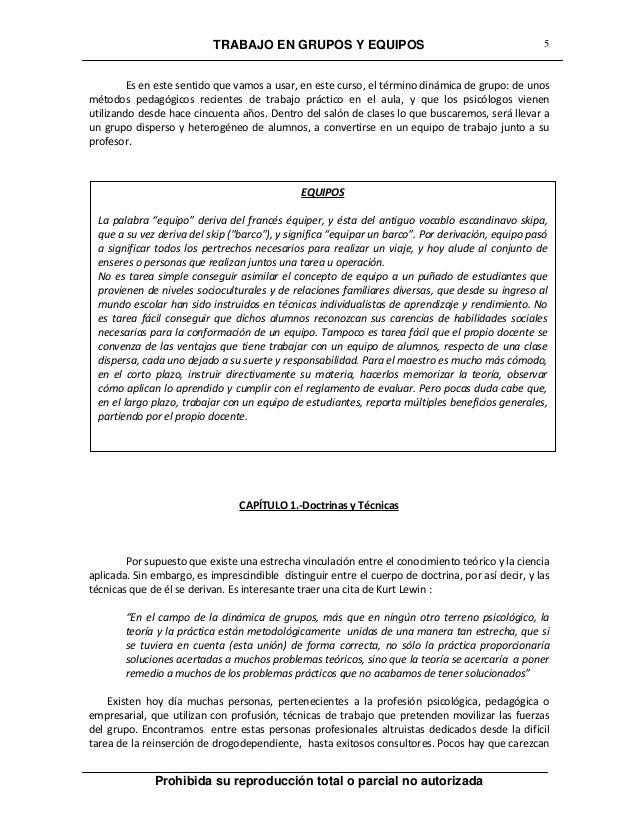 TRABAJO EN GRUPOS Y EQUIPOS Prohibida su reproducción total o parcial no autorizada 5 Es en este sentido que vamos a usar,...