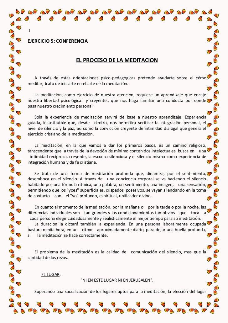 1EJERCICIO 5: CONFERENCIA                         EL PROCESO DE LA MEDITACION  A través de estas orientaciones psico-pedag...