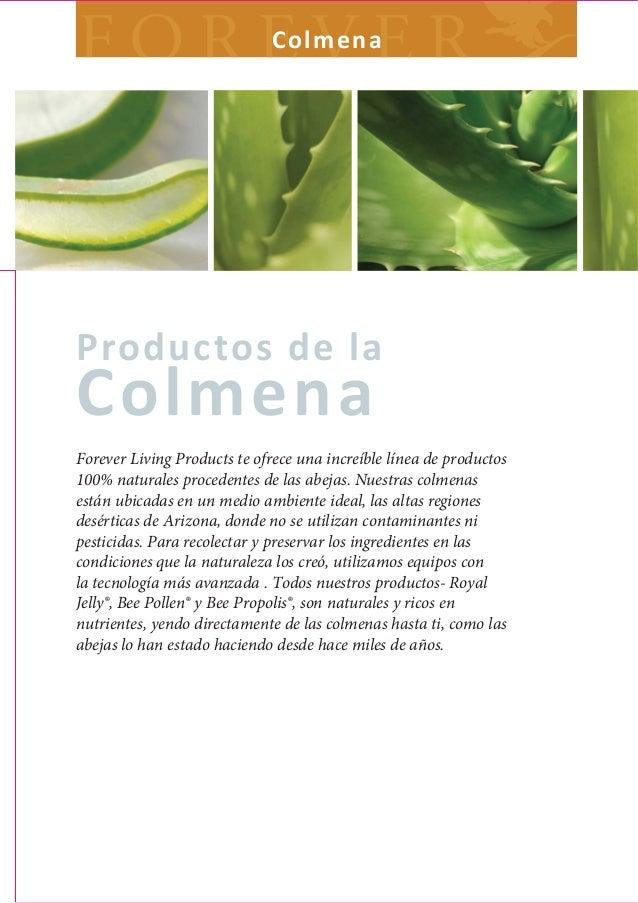 C olme naProductos de laColmenaForever Living Products te ofrece una increíble línea de productos100% naturales procedente...