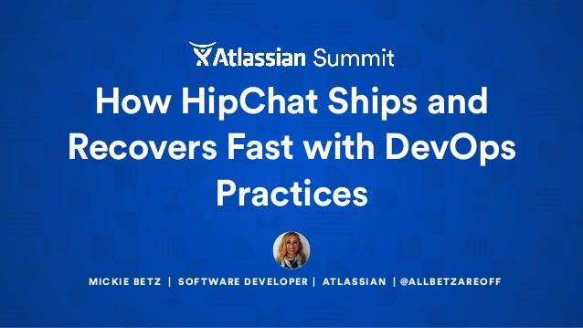 How HipChat Ships and Recovers Fast with DevOps Practices