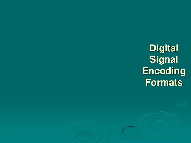 Digital SignalEncodingFormats