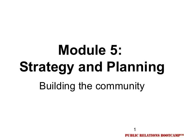 1Module 5:Strategy and PlanningBuilding the community