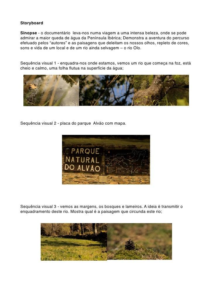 StoryboardSinopse - o documentário leva-nos numa viagem a uma intensa beleza, onde se podeadmirar a maior queda de água da...