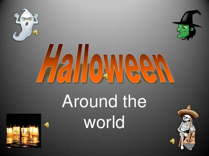 Halloween<br />Aroundtheworld<br />