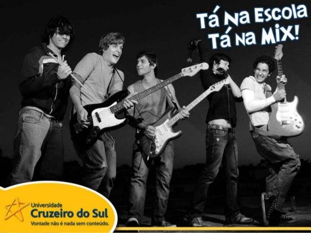 """Depois do sucesso na primeira edição, o """"Tá na                                      Escola, Tá na Mix"""" volta em 2013 com 3..."""