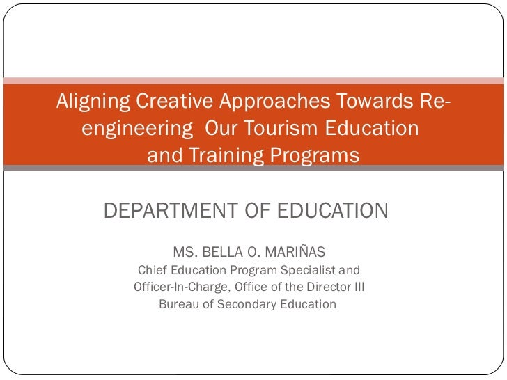 Aligning Creative Approaches Towards Re-   engineering Our Tourism Education          and Training Programs    DEPARTMENT ...