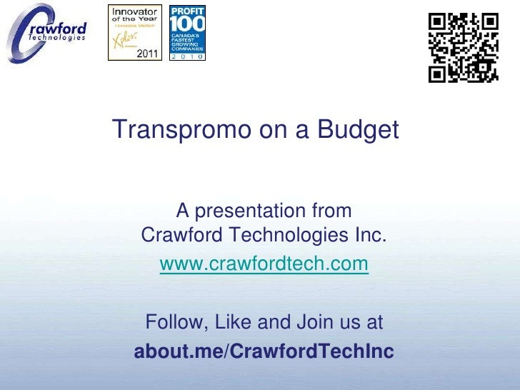 Transpromo on a Budget<br />A presentation fromCrawford Technologies Inc.<br />www.crawfordtech.com<br />Follow, Like and ...