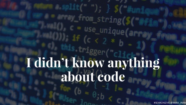 I didn't know anything about code #SEARCHLOVE @MIRA_INAM