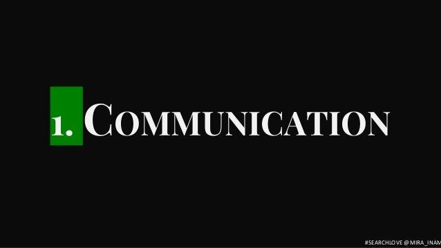 1. COMMUNICATION #SEARCHLOVE @MIRA_INAM