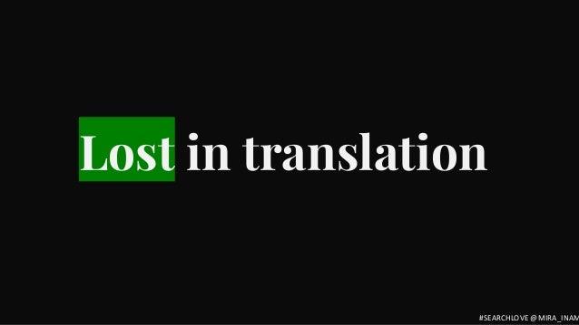 Lost in translation #SEARCHLOVE @MIRA_INAM