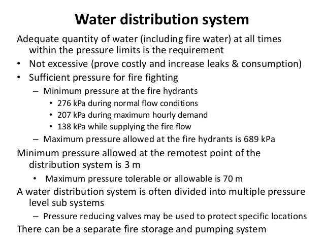 Water distribution system Adequate quantity of water (including fire water) at all times within the pressure limits is the...