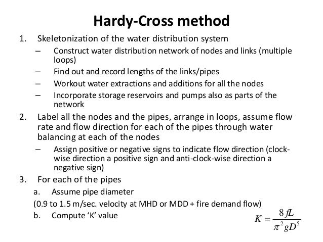 Hardy-Cross method 1. Skeletonization of the water distribution system – Construct water distribution network of nodes and...