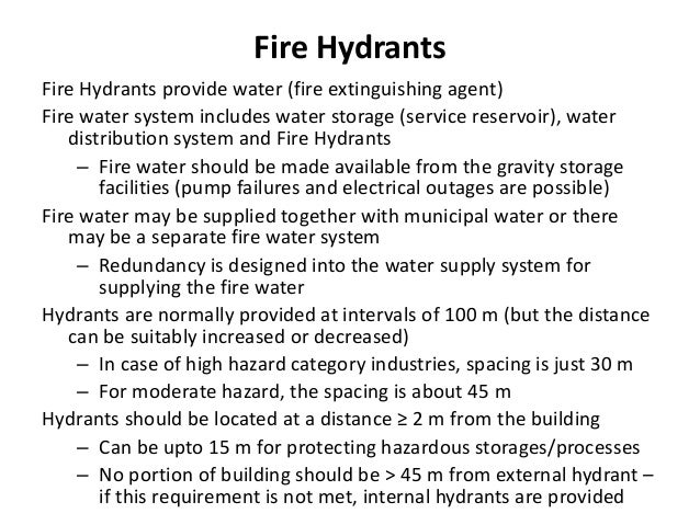 Fire Hydrants Fire Hydrants provide water (fire extinguishing agent) Fire water system includes water storage (service res...