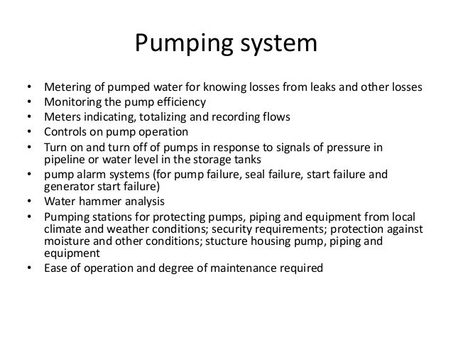 Pumping • Five types of pumps are used in the water supply system • Low lift pumps: used to pump water from source to WTP ...