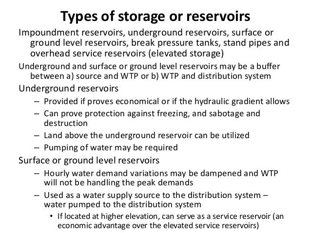 Types of Storage or Reservoirs Stand pipes: – Tall cylindrical tanks with two storages, an upper useful storage and a lowe...