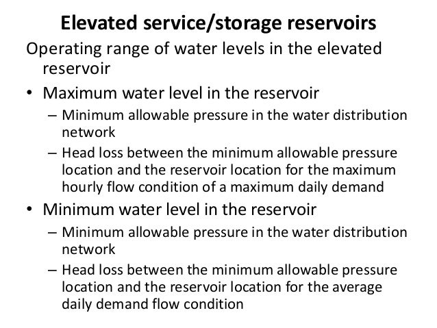 Types of Storage Reservoirs • Balancing reservoirs and Service reservoirs • Elevated/Overhead reservoirs/tanks or Ground l...