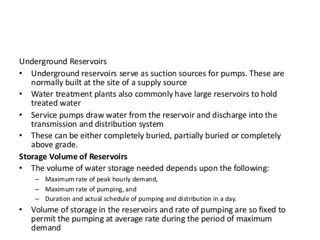 Mains leading to and from the reservoir should be large enough to handle max. emptying/filling rates Control mechanisms sh...