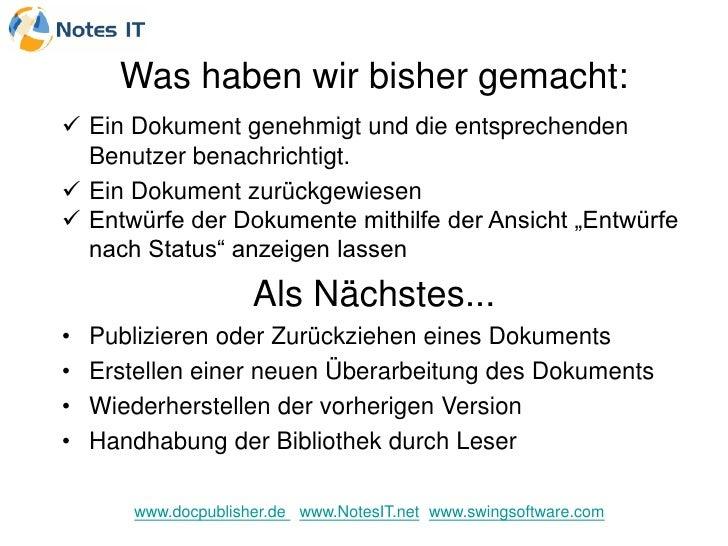 Was haben wir bisher gemacht:  Ein Dokument genehmigt und die entsprechenden   Benutzer benachrichtigt.  Ein Dokument zu...