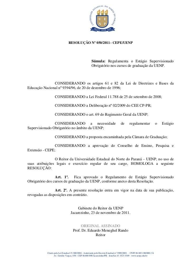 RESOLUÇÃO Nº 050/2011– CEPE/UENP                                                        Súmula: Regulamenta o Estágio Supe...