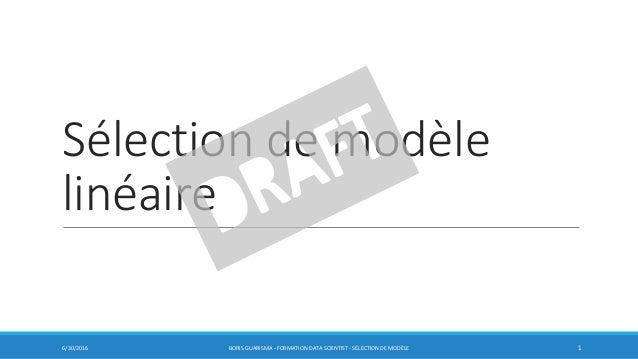 Sélection de modèle linéaire 6/30/2016 BORIS GUARISMA - FORMATION DATA SCIENTIST - SÉLECTION DE MODÈLE 1
