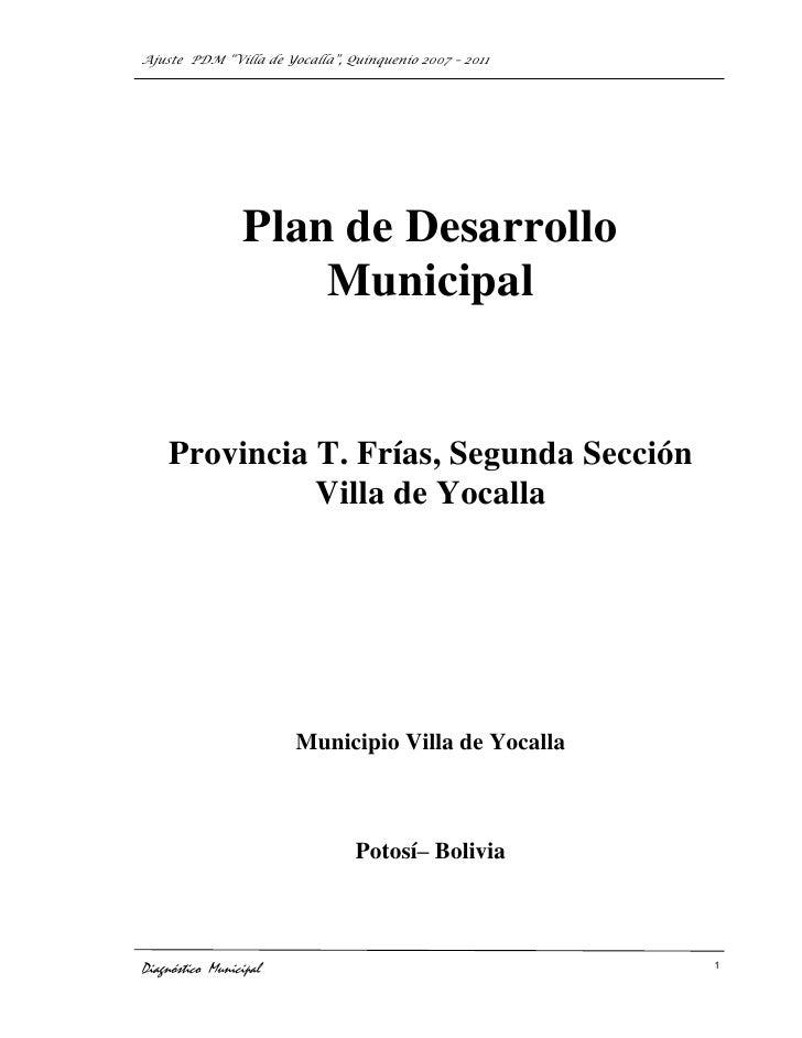 """Ajuste PDM """"Villa de Yocalla"""", Quinquenio 2007 – 2011                  Plan de Desarrollo                      Municipal  ..."""