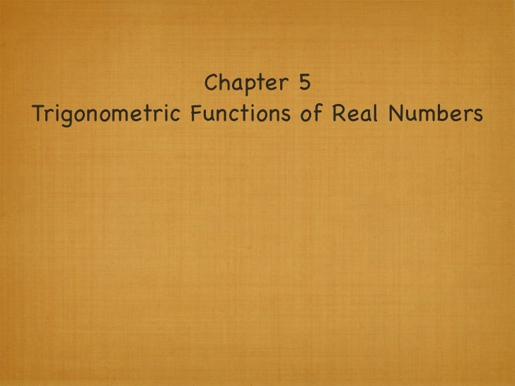 Chapter 5Trigonometric Functions of Real Numbers