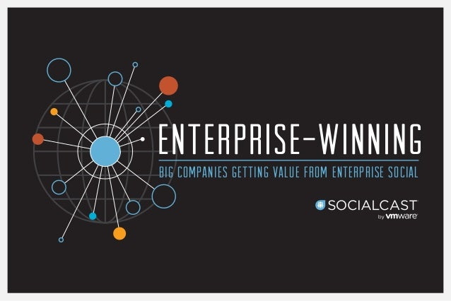 ENTERPRISE-WINNING Big Companies Getting Value from Enterprise Social
