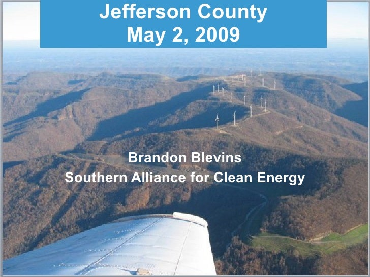 Brandon Blevins Southern Alliance for Clean Energy Jefferson County May 2, 2009