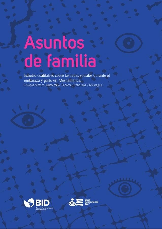 Asuntos de familia Estudio cualitativo sobre las redes sociales durante el embarazo y parto en Mesoamérica Chiapas-México,...