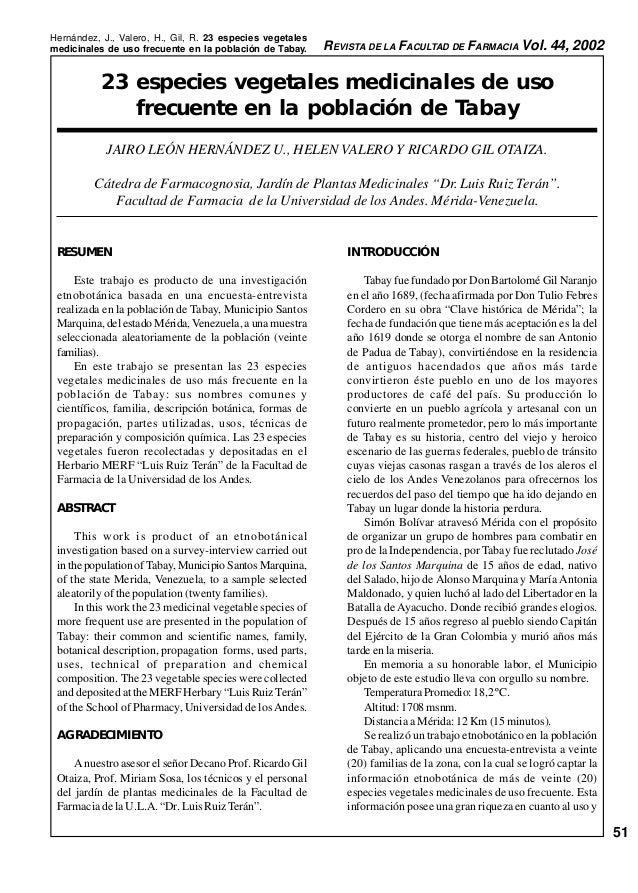 Hernández, J., Valero, H., Gil, R. 23 especies vegetalesmedicinales de uso frecuente en la población de Tabay.     REVISTA...
