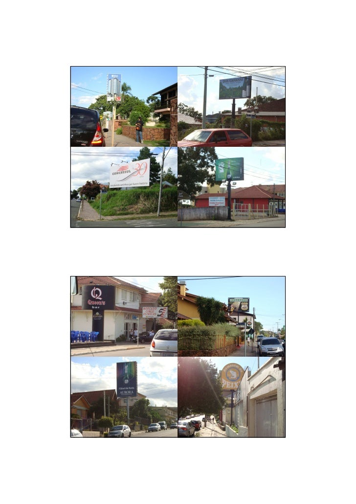 Justificativa Painéis de publicidade são acrescentados ao visual   urbano sem qualquer planejamento, padronização ou   lim...