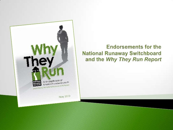 Endorsements for the National Runaway Switchboard and the Why They RunReport<br />