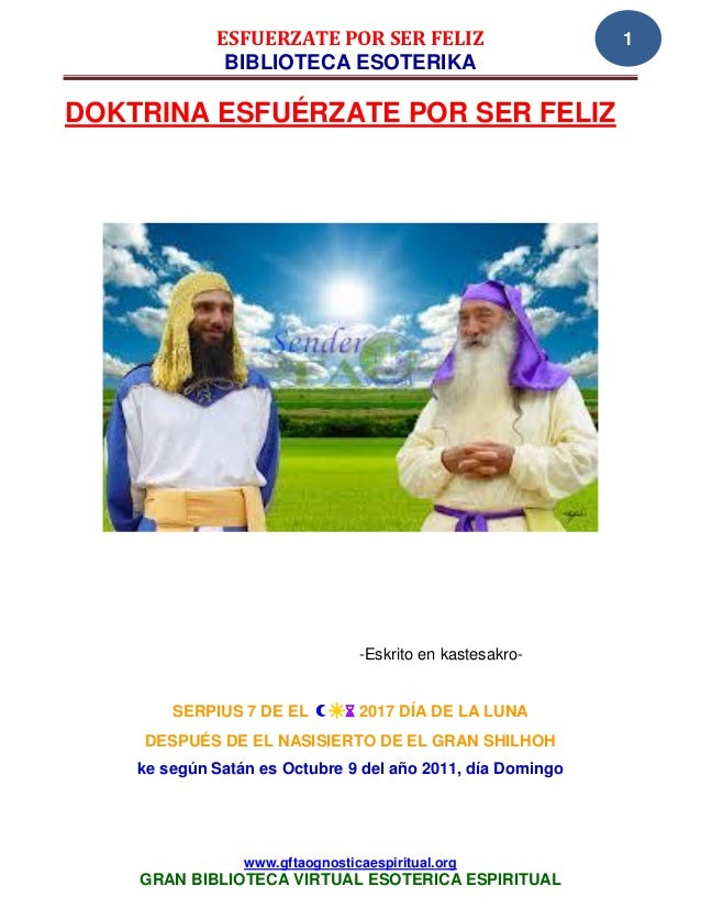ESFUERZATE POR SER FELIZ                       1              BIBLIOTECA ESOTERIKADOKTRINA ESFUÉRZATE POR SER FELIZ       ...