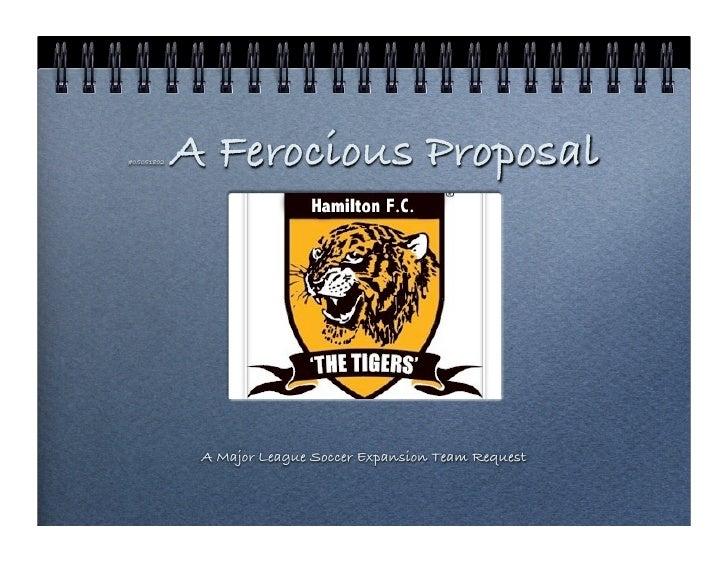 #05051802   A Ferocious Proposal                  A Major League Soccer Expansion Team Request