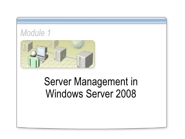 Module 1 Server Management in Windows Server 2008
