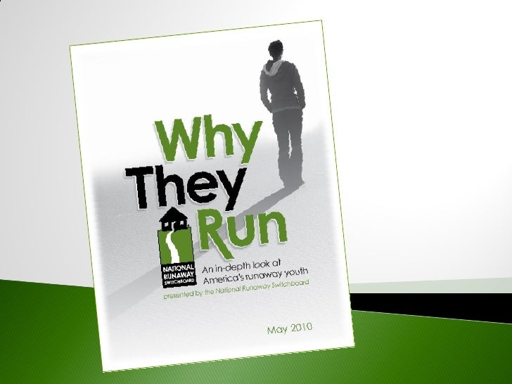    Why They Run: An in-depth look at America's runaway     youth, presented by the National Runaway Switchboard,     shed...