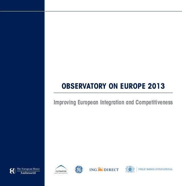 OBSERVATORY ON EUROPE 2013Improving European Integration and CompetitivenessOBSERVATORYONEUROPE2013-ImprovingEuropeanInteg...