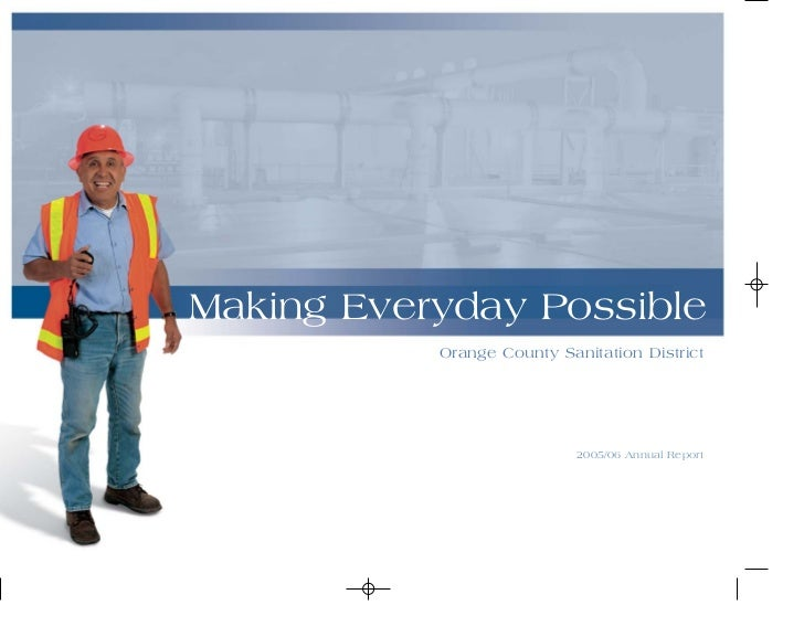 Making Everyday Possible           Orange County Sanitation District                            2005/06 Annual Report
