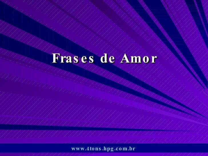 Frases de Amor www.4tons.hpg.com.br