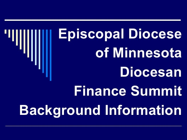 Episcopal Diocese of Minnesota Diocesan Finance Summit Background Information