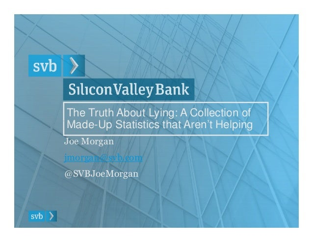 The Truth About Lying: A Collection ofMade-Up Statistics that Aren't HelpingMade-Up Statistics that Aren't HelpingJoe Morg...