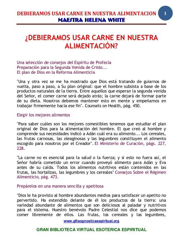 DEBIERAMOS USAR CARNE EN NUESTRA ALIMENTACION                                 1             MAESTRA HELENA WHITE    ¿DEBIE...